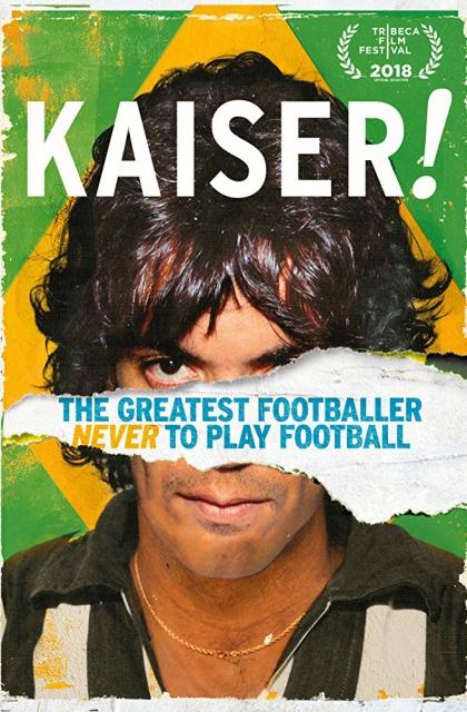 Kaiser: The Greatest Footballer Never to Play Football (2018) Poster