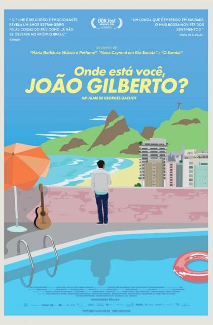 Onde Está Você, João Gilberto? (2018) Poster